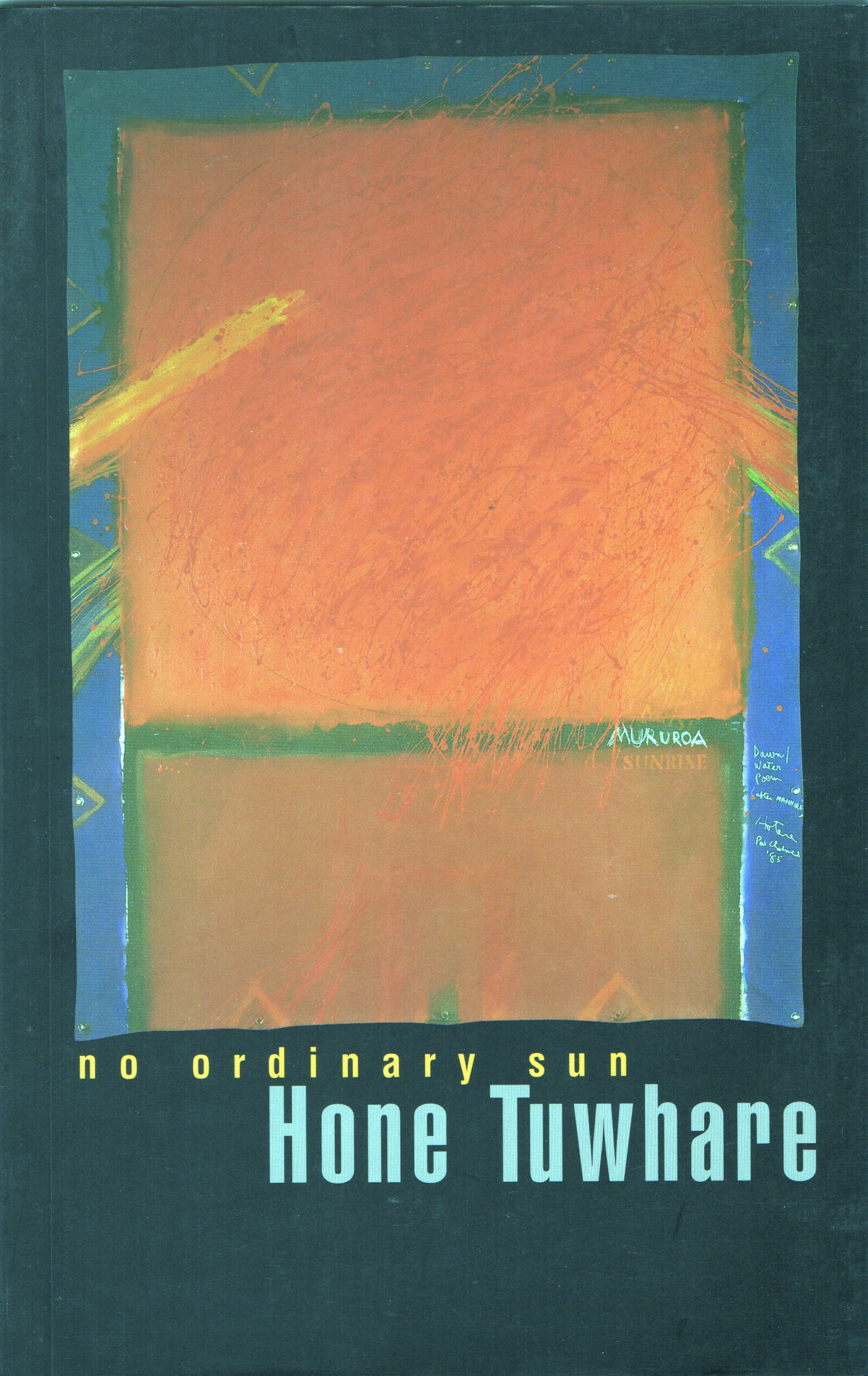 no ordinary sun hone tuwhare essay The poem no ordinary sun by the maori poet hone tuwhare is about a tree's reaction to some kind of deadly threat, the titular no ordinary sun addressing the tree in the second person, the poem.